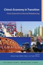 China's Economy in Transition: From External to Internal Rebalancing ebook by Anoop  Mr. Singh,Malhar  Mr. Nabar,Papa M Mr. N'Diaye