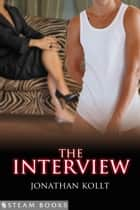The Interview ebook by Jonathan Kollt,Steam Books