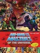He-Man and the Masters of the Universe: A Character Guide and World Compendium Volume 1 ebook by Various