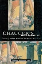 Chaucer's Dream Poetry ebook by Helen Phillips, Nick Havely
