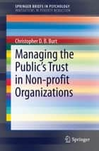 Managing the Public's Trust in Non-profit Organizations ebook by Christopher D.B. Burt