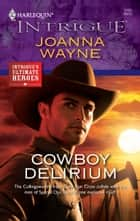 Cowboy Delirium ebook by Joanna Wayne