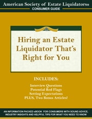 Hiring an Estate Liquidator That's Right For You ebook by Julie Hall