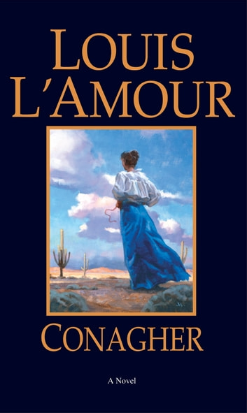 Conagher - A Novel ebook by Louis L'Amour