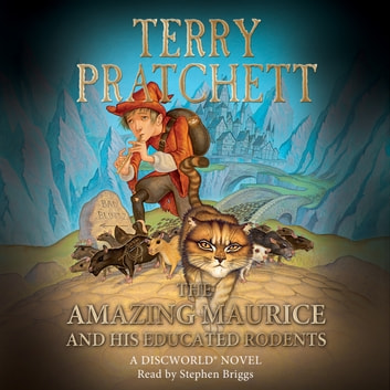 The Amazing Maurice and his Educated Rodents - (Discworld Novel 28) audiobook by Terry Pratchett