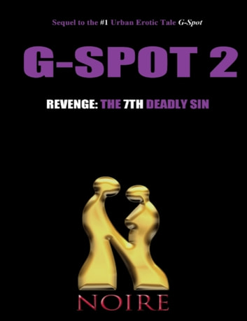 Revenge: The 7th Deadly Sin (G-Spot 2: The Seven Deadly Sins) ebook by Noire