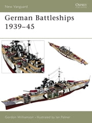 German Battleships 1939–45 ebook by Gordon Williamson,Mr Ian Palmer