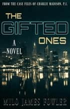 The Gifted Ones ebook by Milo James Fowler