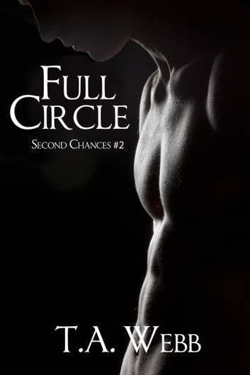 Full Circle (Second Chances #2) ebook by T.A. Webb