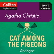 Cat Among the Pigeons: B2+ (Collins Agatha Christie ELT Readers) audiobook by Agatha Christie