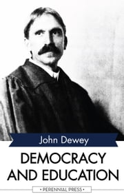 Democracy and Education - An Introduction to the Philosophy of Education ebook by Kobo.Web.Store.Products.Fields.ContributorFieldViewModel