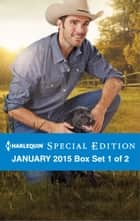 Harlequin Special Edition January 2015 - Box Set 1 of 2 - Never Trust a Cowboy\The Homecoming Queen Gets Her Man\Romancing the Rancher ebook by Kathleen Eagle, Shirley Jump, Stacy Connelly