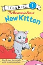 The Berenstain Bears' New Kitten ebook by Stan Berenstain, Jan Berenstain, Mike Berenstain,...