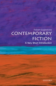 Contemporary Fiction: A Very Short Introduction ebook by Robert Eaglestone