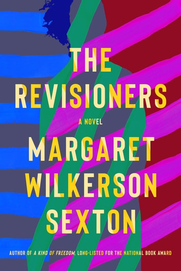 The Revisioners - A Novel ebook by Margaret Wilkerson Sexton