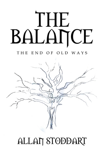 The Balance - The End of Old Ways ebook by Allan Stoddart