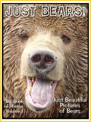 Just Bear Photos! Big Book of Photographs & Pictures of Brown, Grizzly, Polar, and Black Bears, Vol. 1 ebook by Big Book of Photos