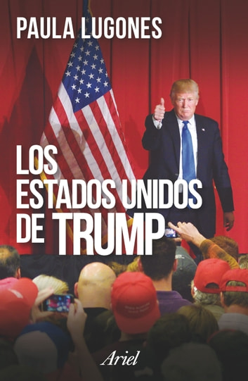 Los Estados Unidos de Trump ebook by Paula Lugones