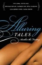 Alluring Tales--Awaken the Fantasy ebook by