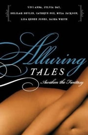 Alluring Tales--Awaken the Fantasy ebook by Sasha White,Myla Jackson,Cathryn Fox,Vivi Anna,Delilah Devlin,Lisa Renee Jones,Sylvia Day
