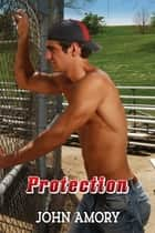 Protection ebook by John Amory