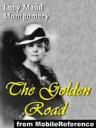 The Golden Road (Mobi Classics) ebook by Lucy Maud Montgomery