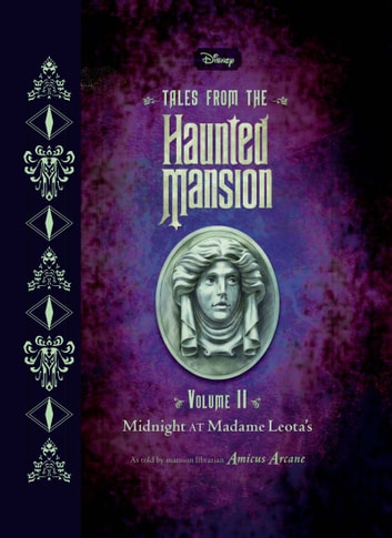 Tales from the Haunted Mansion, Volume II: Midnight at Madame Leota''s ebook by Disney Book Group