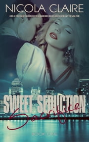 Sweet Seduction Sacrifice - Sweet Seduction, #1 ebook by Nicola Claire