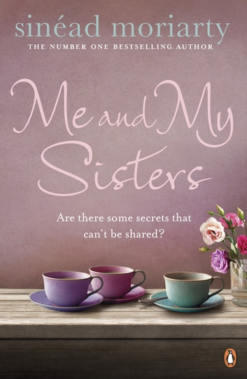 Me and My Sisters - The Devlin sisters, novel 1 ebook by Sinéad Moriarty