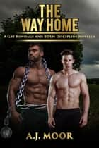 The Way Home ebook by A.J. Moor