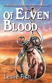 Of Elven Blood ebook by Leslie Fish