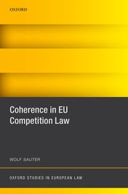 Coherence in EU Competition Law ebook by Wolf Sauter