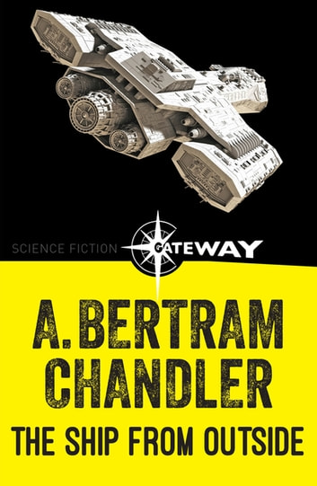 The Ship From Outside ebook by A. Bertram Chandler