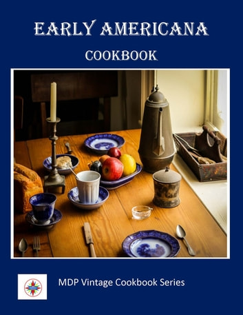 Early Americana Cookbook ebook by