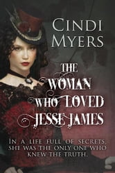The Woman Who Loved Jesse James ebook by Cindi Meyers