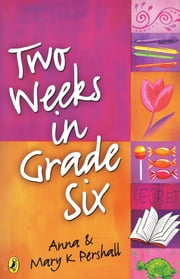 Two Weeks In Grade Six ebook by Mary Pershall