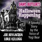 Daws Butler's Halloween Happening - A Spooky Story by the Voice of Yogi Bear audiobook by Charles Dawson Butler