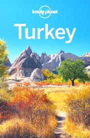 Lonely Planet Turkey ebook by Lonely Planet,James Bainbridge,Brett Atkinson,Stuart Butler,Steve Fallon,Will Gourlay,Jessica Lee,Virginia Maxwell
