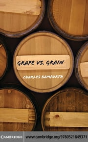 Grape vs. Grain ebook by Bamforth,Charles