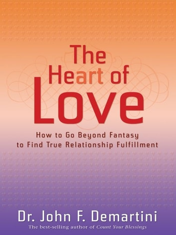 The Heart of Love ebook by John F. Demartini