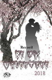Be my Valentine 2018 ebook by Cécile Ama Courtois, Gabrielle.V, Celina Rose,...