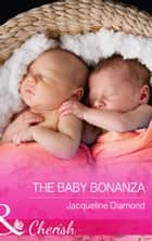 The Baby Bonanza (Mills & Boon Cherish) (Safe Harbor Medical, Book 15) 電子書 by Jacqueline Diamond