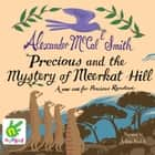 Precious and the Mystery of Meerkat Hill audiobook by Alexander McCall Smith