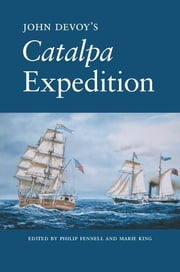 John Devoy's Catalpa Expedition ebook by Philip Fennell,Marie King,Terry Golway