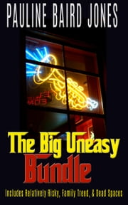 The Big Uneasy Bundle ebook by Pauline Baird Jones