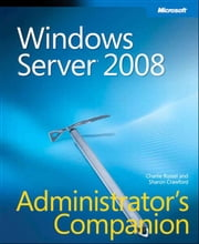 Windows Server 2008 Administrator's Companion ebook by Charlie Russel,Sharon Crawford