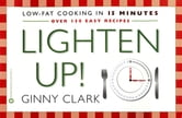 Lighten Up - Low fat Cooking in 15 Minutes ebook by Ginny Clark