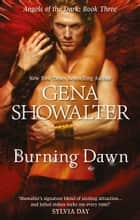 Burning Dawn (Angels of the Dark, Book 3) eBook by Gena Showalter