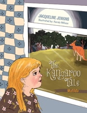 The Kangaroo Tale - Matilda ebook by Jacqueline Jenkins