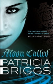 Moon Called - Mercy Thompson book 1 ebook by Patricia Briggs